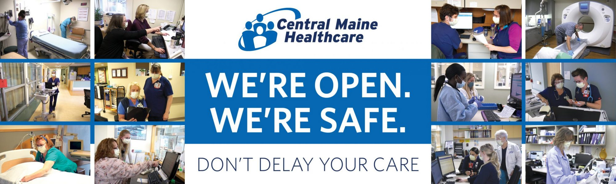 We're Open. We're Safe. Don't Delay Your Care.